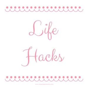 life-hacks-missnessiemarie